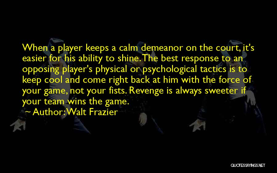 For Keeps Quotes By Walt Frazier