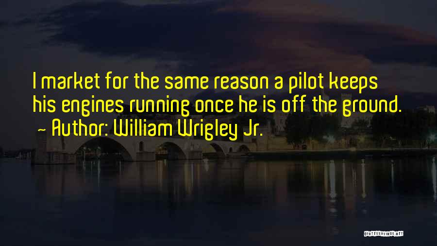 For Keeps Quotes By William Wrigley Jr.