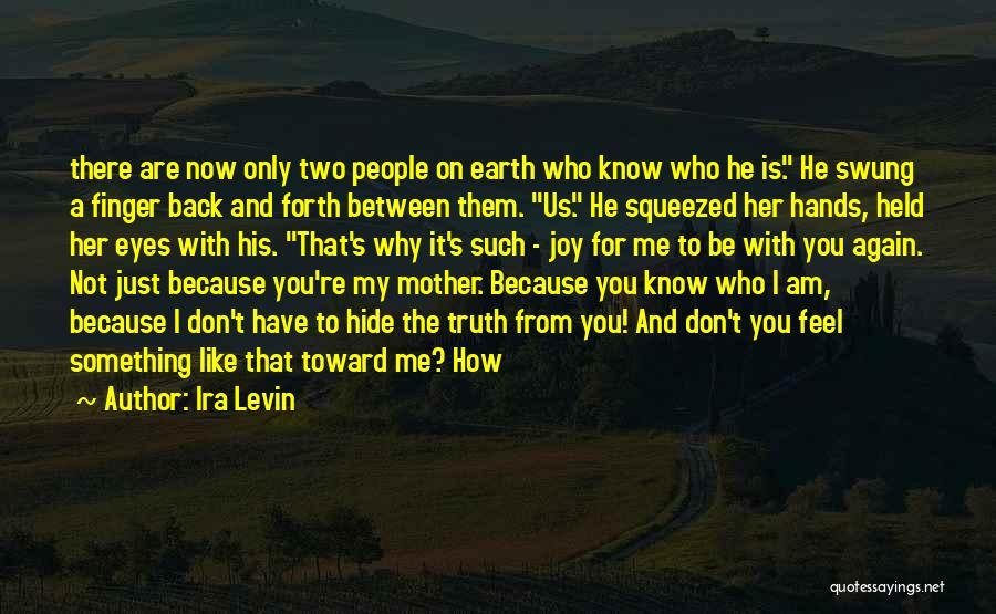 For Me There's Only You Quotes By Ira Levin