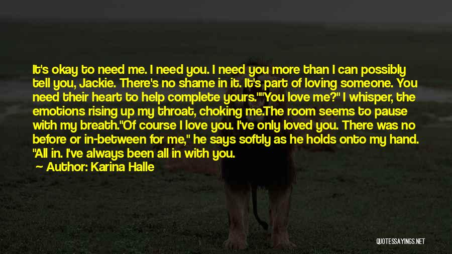 For Me There's Only You Quotes By Karina Halle
