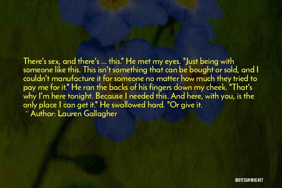 For Me There's Only You Quotes By Lauren Gallagher