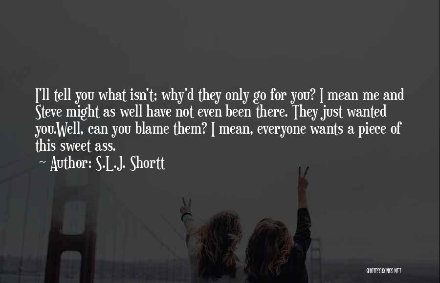 For Me There's Only You Quotes By S.L.J. Shortt
