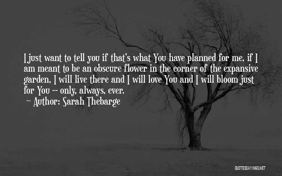 For Me There's Only You Quotes By Sarah Thebarge