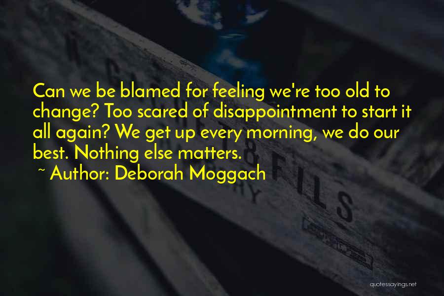 For Morning Quotes By Deborah Moggach