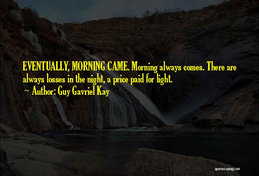 For Morning Quotes By Guy Gavriel Kay