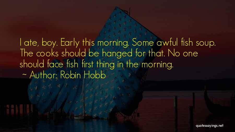 For Morning Quotes By Robin Hobb