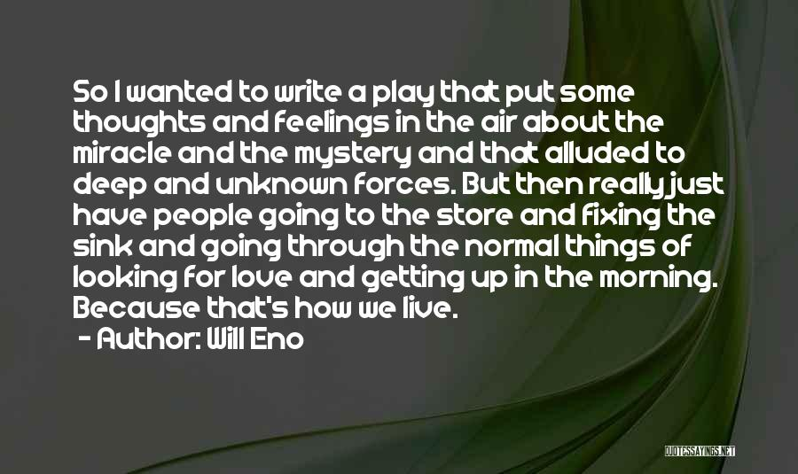 For Morning Quotes By Will Eno