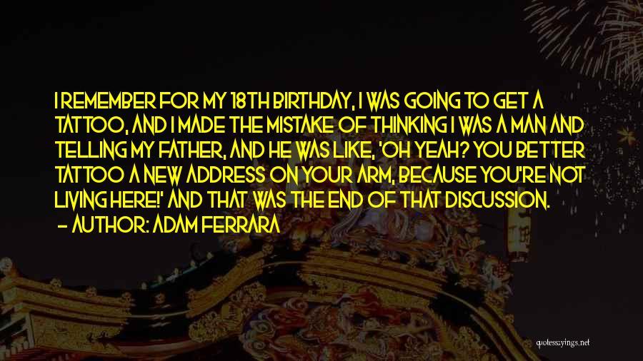 For My Birthday Quotes By Adam Ferrara