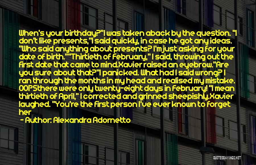 For My Birthday Quotes By Alexandra Adornetto