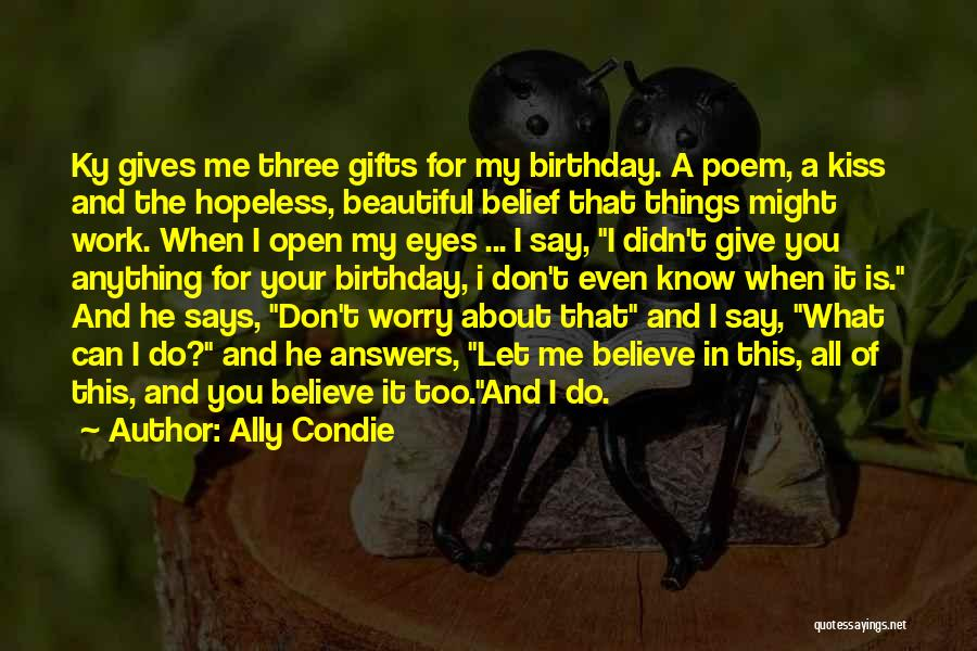 For My Birthday Quotes By Ally Condie