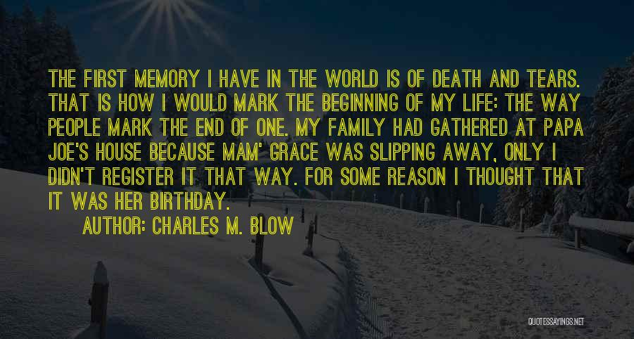 For My Birthday Quotes By Charles M. Blow