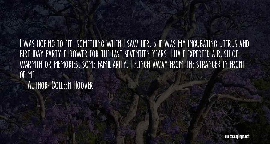 For My Birthday Quotes By Colleen Hoover