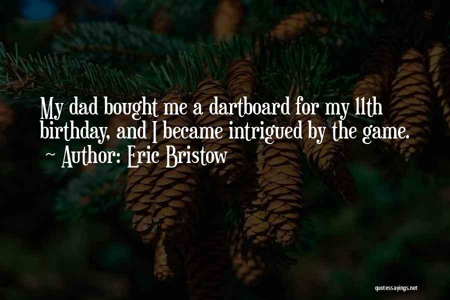 For My Birthday Quotes By Eric Bristow
