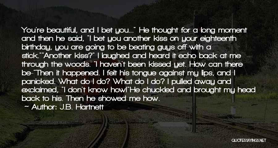 For My Birthday Quotes By J.B. Hartnett