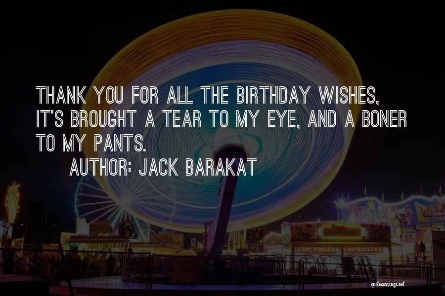 For My Birthday Quotes By Jack Barakat