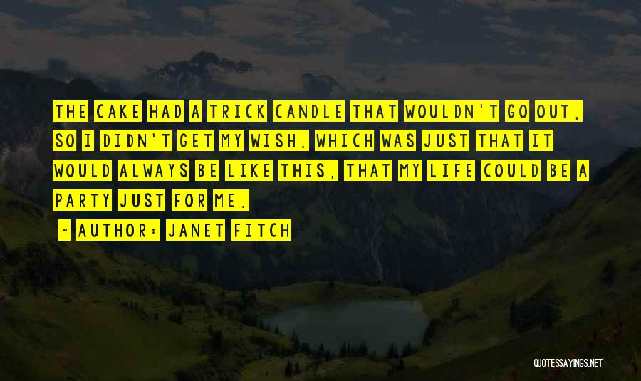 For My Birthday Quotes By Janet Fitch