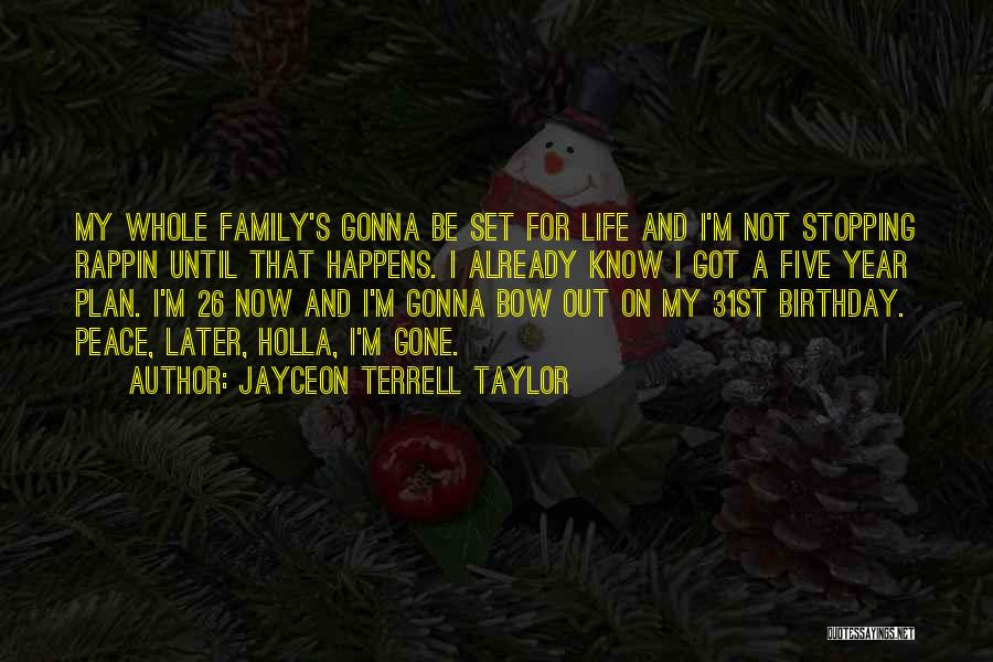 For My Birthday Quotes By Jayceon Terrell Taylor
