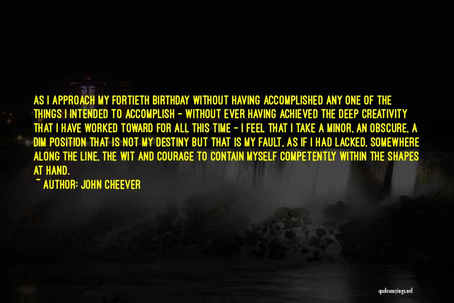 For My Birthday Quotes By John Cheever