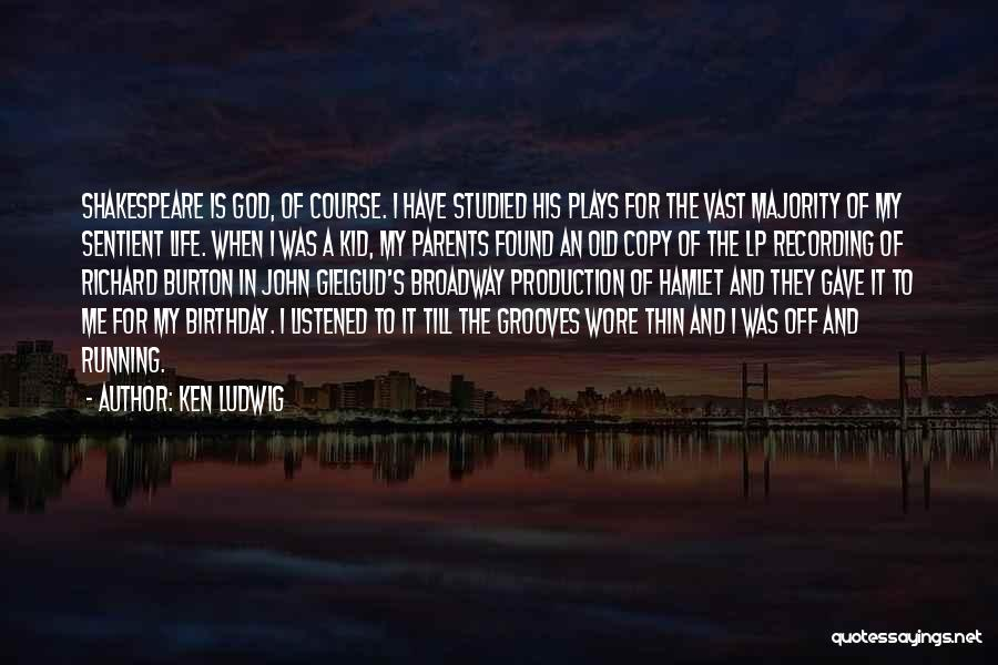 For My Birthday Quotes By Ken Ludwig