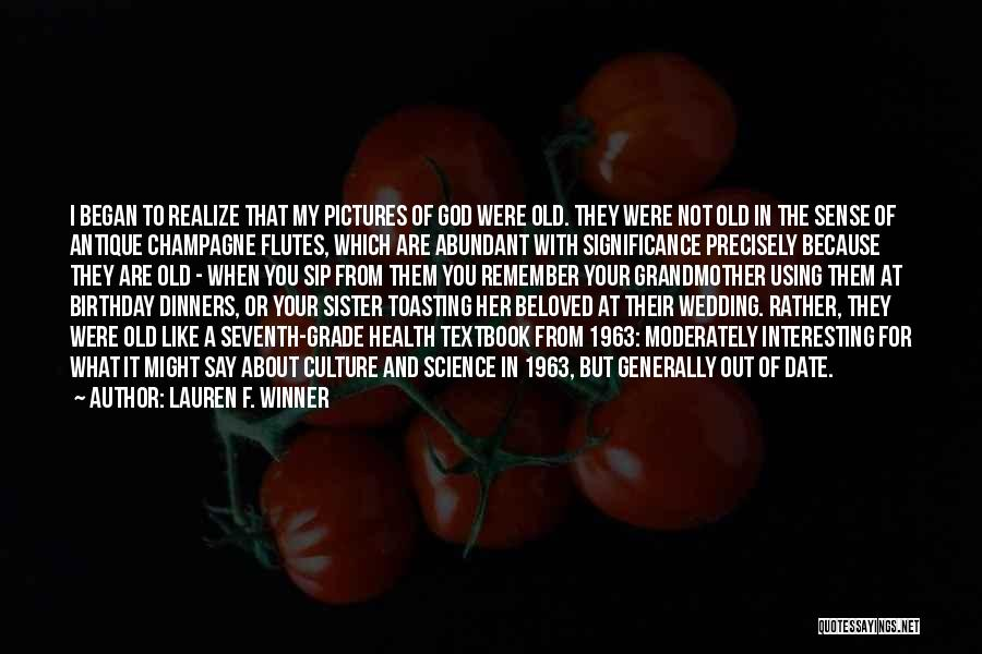 For My Birthday Quotes By Lauren F. Winner