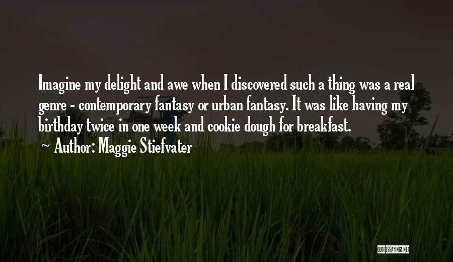 For My Birthday Quotes By Maggie Stiefvater