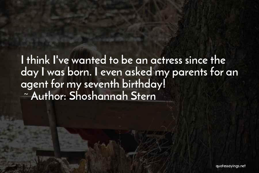 For My Birthday Quotes By Shoshannah Stern