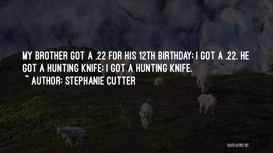 For My Birthday Quotes By Stephanie Cutter