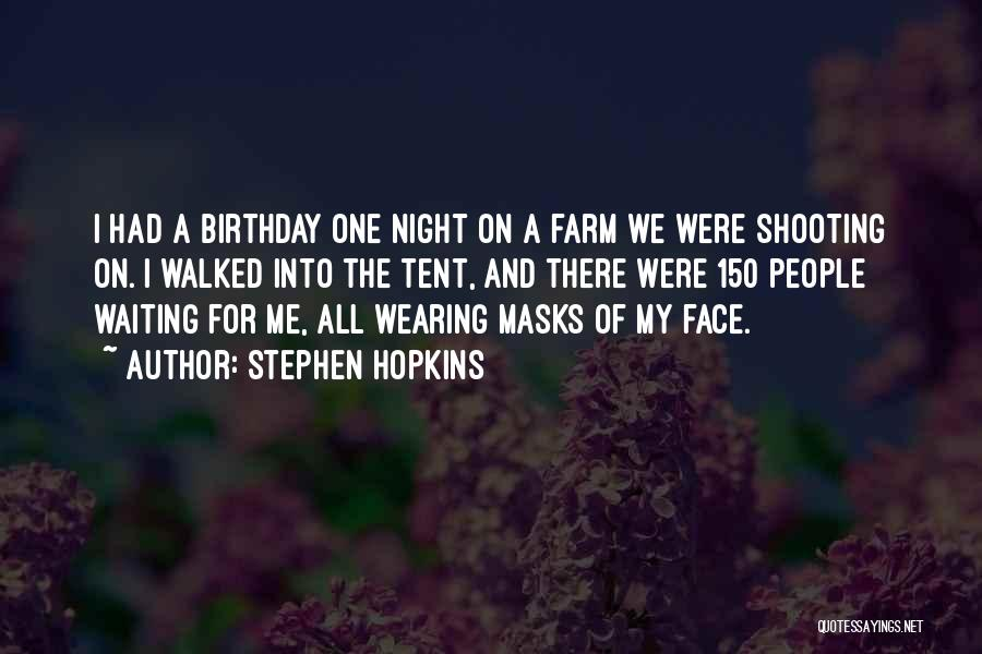 For My Birthday Quotes By Stephen Hopkins