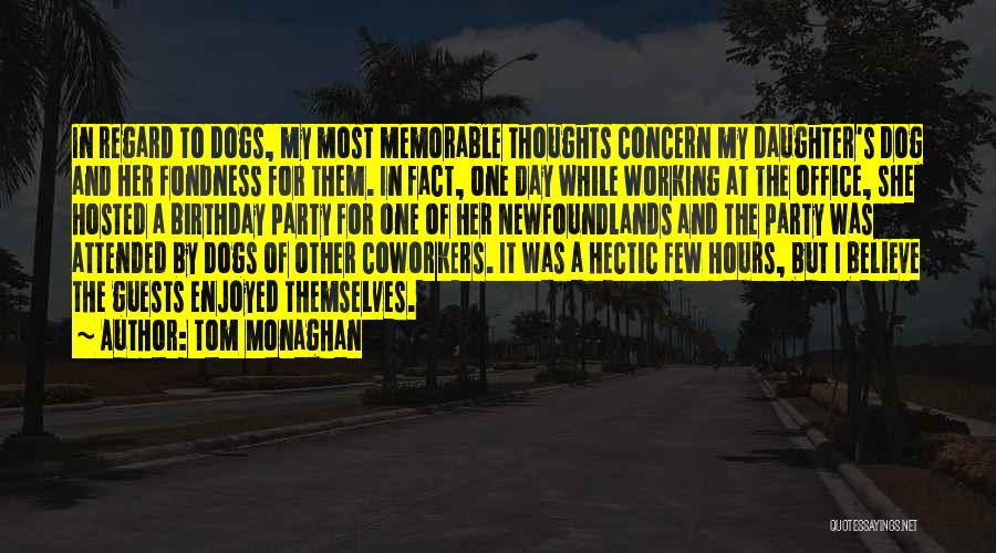 For My Birthday Quotes By Tom Monaghan