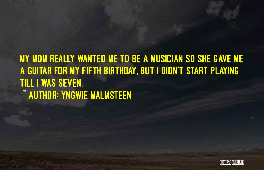 For My Birthday Quotes By Yngwie Malmsteen