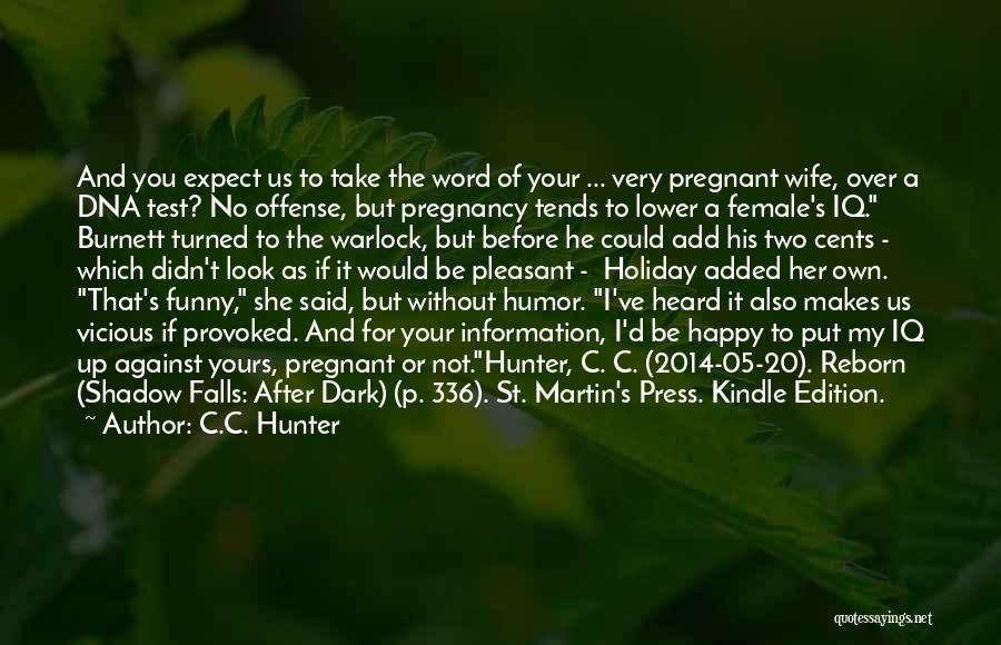 For My Pregnant Wife Quotes By C.C. Hunter
