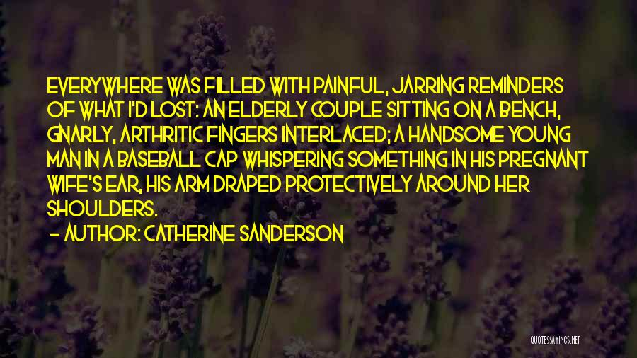 For My Pregnant Wife Quotes By Catherine Sanderson