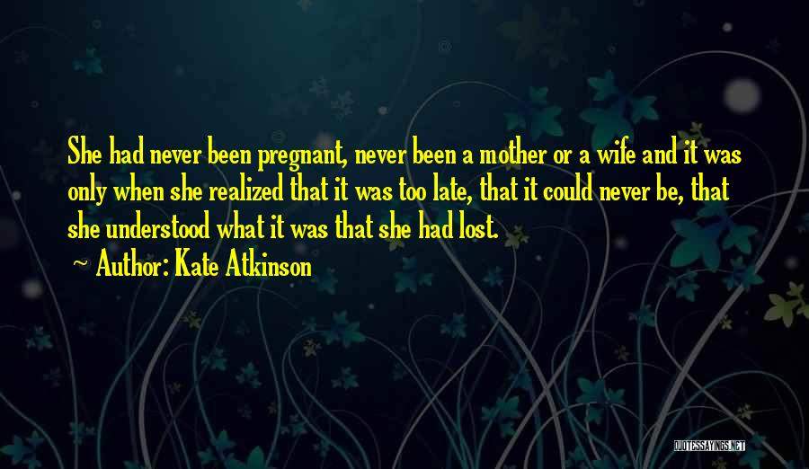For My Pregnant Wife Quotes By Kate Atkinson