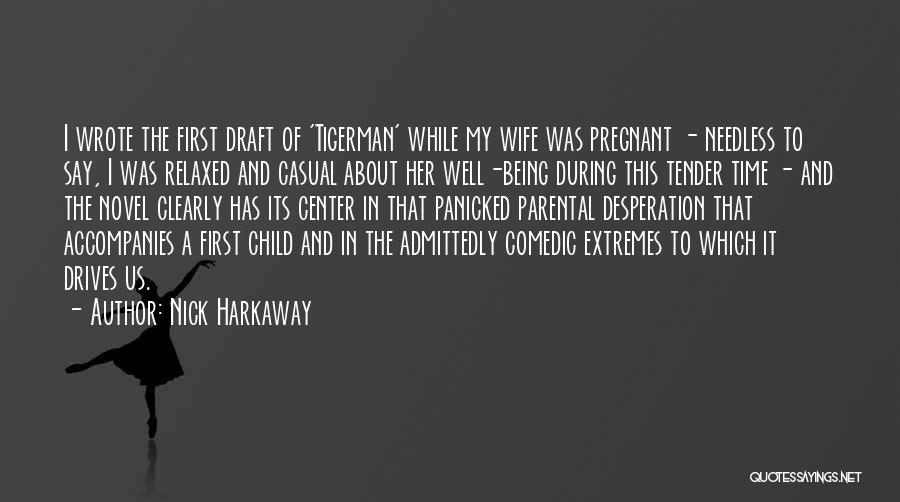 For My Pregnant Wife Quotes By Nick Harkaway