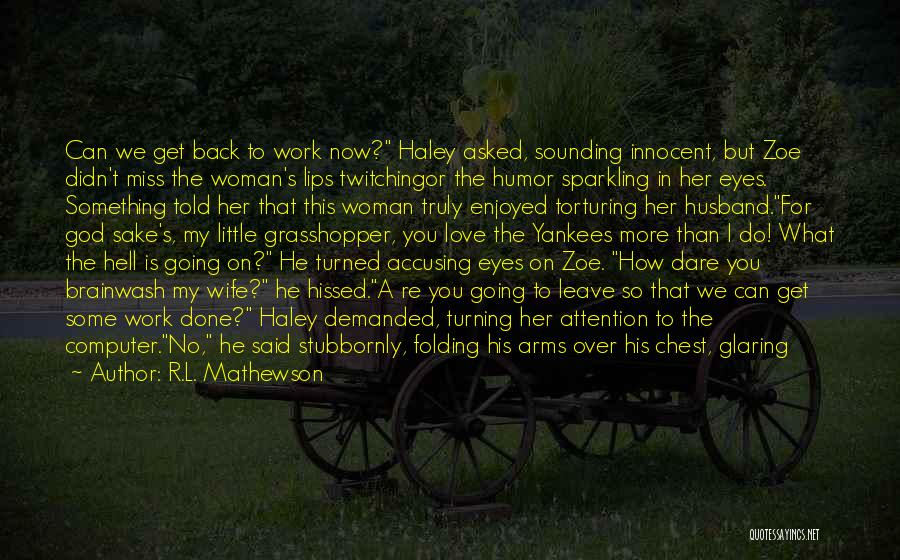 For My Pregnant Wife Quotes By R.L. Mathewson