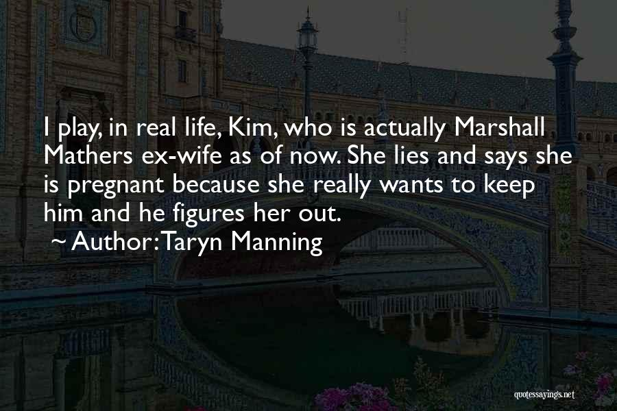 For My Pregnant Wife Quotes By Taryn Manning