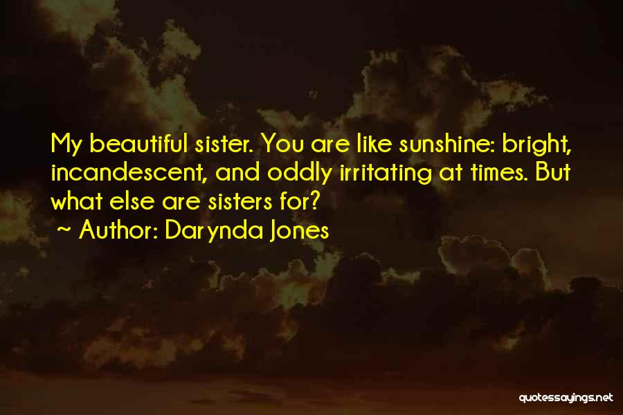 For My Sister Quotes By Darynda Jones