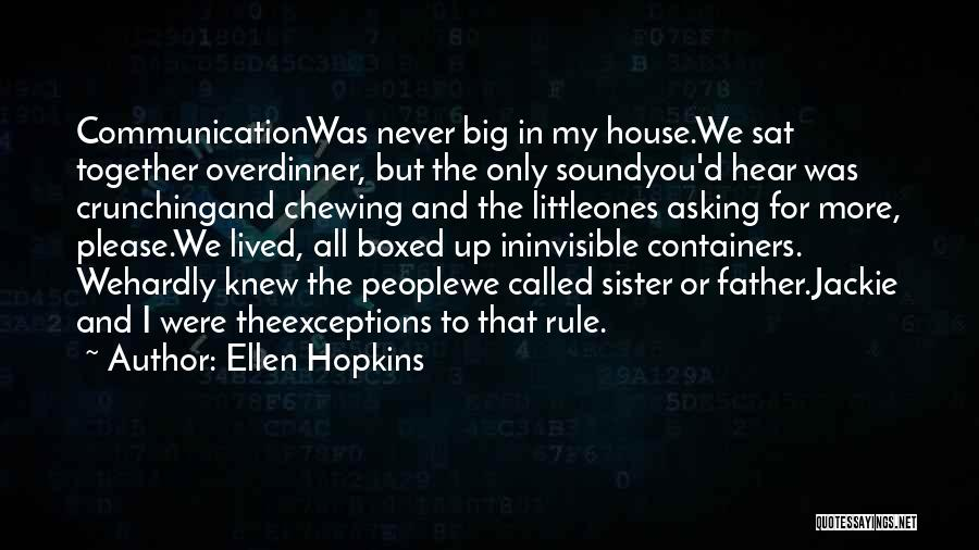For My Sister Quotes By Ellen Hopkins