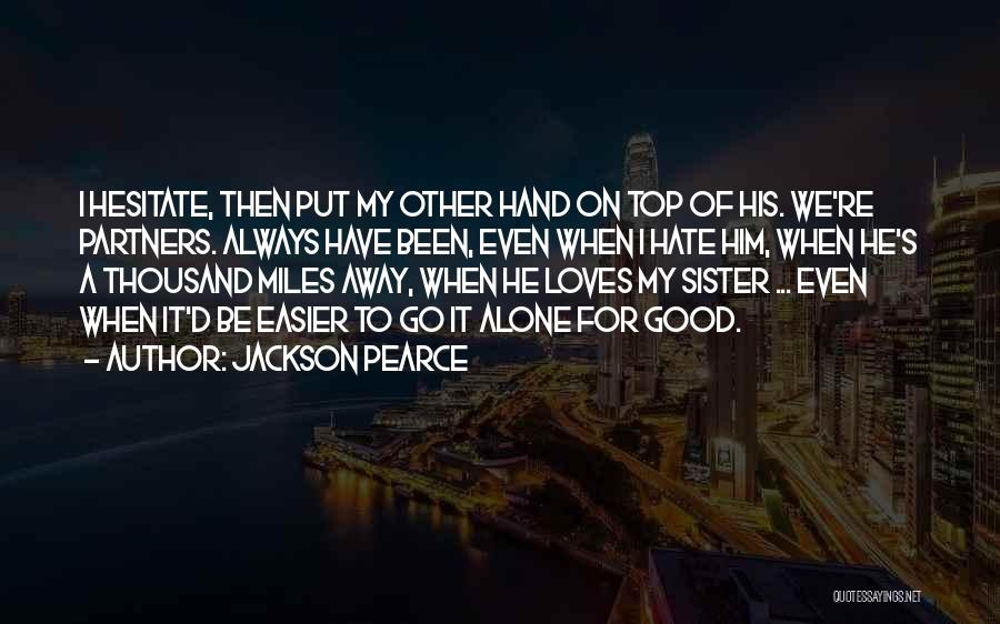 For My Sister Quotes By Jackson Pearce