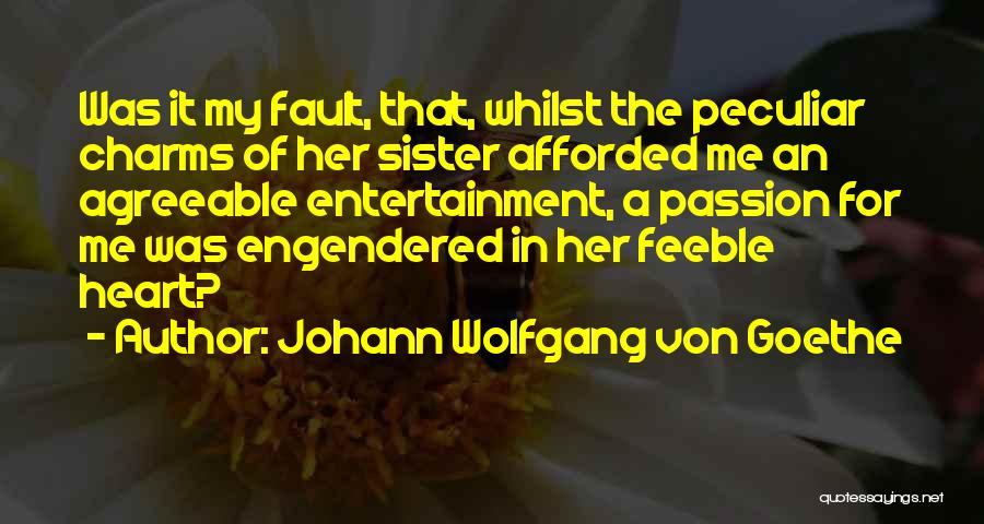 For My Sister Quotes By Johann Wolfgang Von Goethe