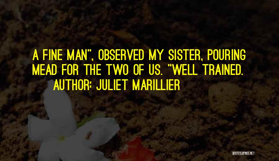 For My Sister Quotes By Juliet Marillier