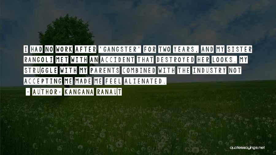 For My Sister Quotes By Kangana Ranaut