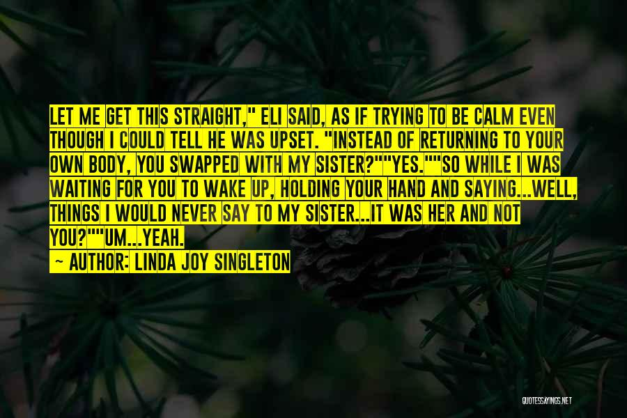 For My Sister Quotes By Linda Joy Singleton