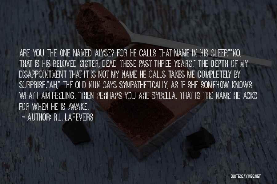 For My Sister Quotes By R.L. LaFevers