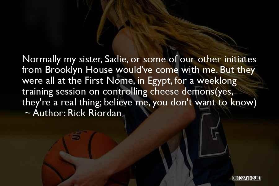 For My Sister Quotes By Rick Riordan