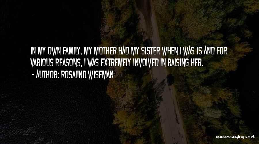 For My Sister Quotes By Rosalind Wiseman