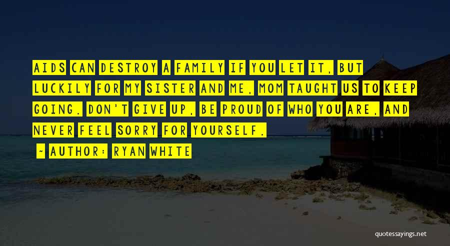 For My Sister Quotes By Ryan White