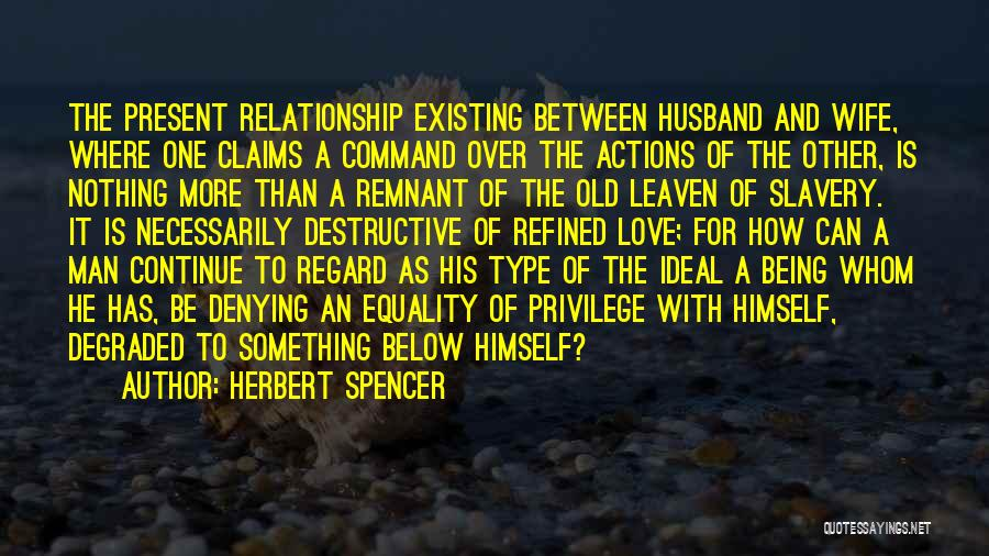 For Wife Love Quotes By Herbert Spencer