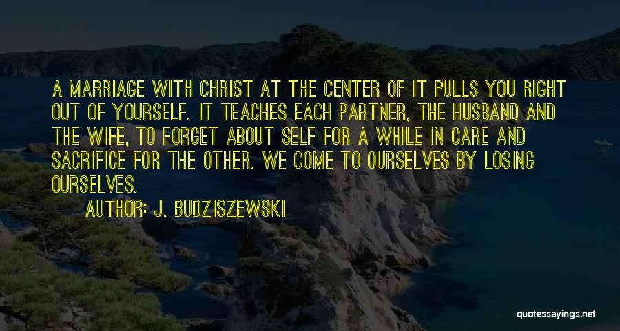 For Wife Love Quotes By J. Budziszewski