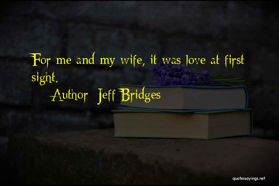 For Wife Love Quotes By Jeff Bridges